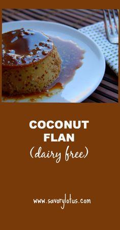 Coconut Flan (dairy free, paleo) | savorylotus.com