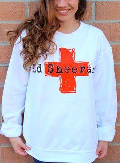 Ed Sheeran sweatshirt! I need this