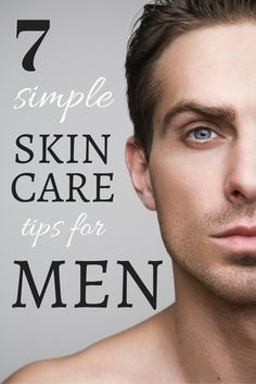 Following these 7 men's skincare tips can help you make sure you (or your man) maintains a complexion that is healthy, clean and smooth!