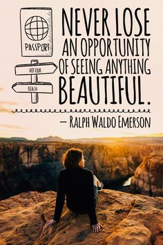 """""""Never lose an opportunity of seeing anything beautiful."""" - Ralph Waldo Emerson #quotes #nature #RalphWaldoEmerson #hiking #quotestoliveby"""