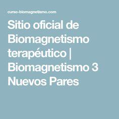 Sitio oficial de Biomagnetismo terapéutico | Biomagnetismo 3 Nuevos Pares
