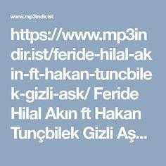 https://www.mp3indir.ist/feride-hilal-akin-ft-hakan-tuncbilek-gizli-ask/ Feride Hilal Akin ft Hakan Tun�bilek Gizli Ask MP3 indir