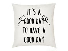 cojines-con-mendaje-positivo-it-s-good-day-to-have-a-good-day