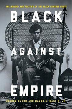 Waldo E. Martin Jr. for Black Against Empire: The History and Politics of the Black Panther Party. Thurs, July 18th at 7pm.