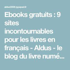 Ebooks gratuits : 9 sites incontournables pour les livres en français - Aldus - le blog du livre numérique, depuis 2006