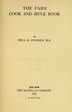 The Farm Cook And Rule Book By Nell Beaubien Nichols - - (archive) Retro Recipes, Old Recipes, Vintage Recipes, Homemade Cookbook, Cookbook Recipes, Cooking Recipes, Vintage Cookbooks, Vintage Books, Recipes