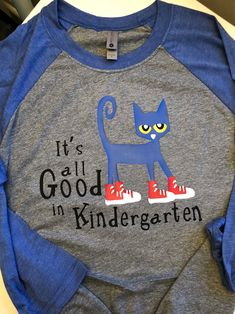 It's all Good! Custom made artwork featuring the coolest blue cat that can be made just for you! On a super soft Raglan T shirt made by Next Level in heather gray with blue sleeves. Kindergarten Teacher Shirts, Preschool Shirts, Teaching Shirts, Preschool Classroom, Teacher T Shirts, Teacher Gifts, Classroom Ideas, Teacher Wear, Nerdy Shirts