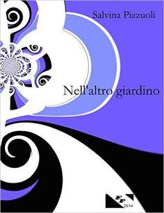 Nell'altro giardino eBook: Salvina Pizzuoli: Amazon.it: Kindle Store