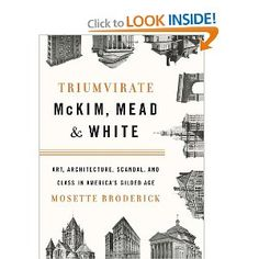 A rich, fascinating saga of the most influential, far-reaching architectural firm of their time and of the dazzling triumvirate—Charles McKim, William Mead, and Stanford White—who came together, bound by the notion that architecture could help shape a nation in transition. They helped to refine America's idea of beauty, elevated its architectural practice, and set the standard on the world's stage.