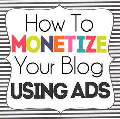 How To Monetize Your Blog Using Ads