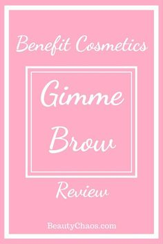 Benefit Cosmetics Gimme Brow Review   Beauty Chaos #benefitbrows #browsonfleek #eyebrows
