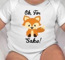 For Fox Sake baby bodysuit - Fox baby clothes - fox baby gift - fox - fox gifts - fox baby - baby fox - fox clothing - fox tee - fox shirt by CuteShirts on Etsy