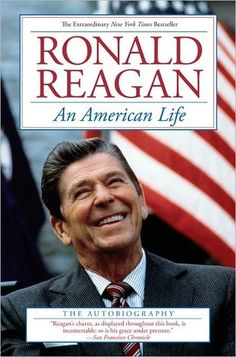 An American Life by Ronald Reagan http://www.bookscrolling.com/the-best-books-to-learn-about-president-ronald-reagan/