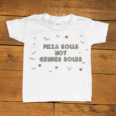 Pizza Rolls Not Gender Roles -- Youth/Toddler T-Shirt – Feminist Apparel