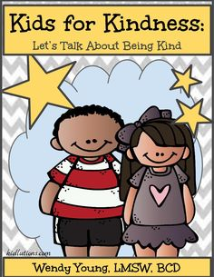 TEACH kids ways to be #kind by showing them how it's done.  Then, help them find intentional ways to be kind.