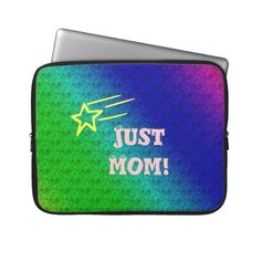 Just #Mom #Superstar #Laptop #Sleeves #zazzle #sandyspider #mother #mothersdaygiftideas #mothersday #gift