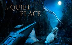 A quiet place - con el chewee