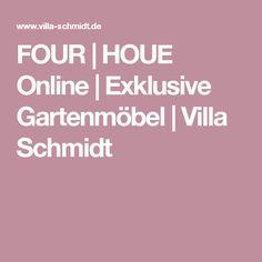 FOUR | HOUE Online | Exklusive Gartenmöbel | Villa Schmidt