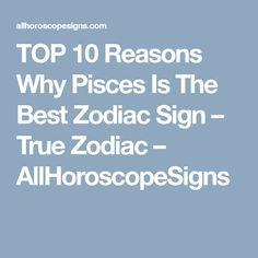 TOP 10 Reasons Why Pisces Is The Best Zodiac Sign – True Zodiac – AllHoroscopeSigns