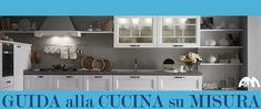 Guida alla cucina su misura a Roma. CONSIGLI E IDEE DAL BLOG: http://www.arrediemobili.com/blog/guida-cucina-su-misura/
