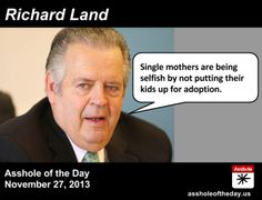 Asshole of the Day, November 27, 2013: Richard Land, president of Southern Evangelical Seminary