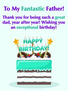 Send Free You're Fantastic! Happy Birthday Card for Father to Loved Ones on Birthday & Greeting Cards by Davia. It's free, and you also can use your own customized birthday calendar and birthday reminders. Father Birthday Quotes, Birthday Greetings For Dad, Happy Birthday Dad, Father Quotes, Birthday Greeting Cards, I Love My Father, Birthday Reminder, Birthday Calendar, Genius Quotes