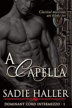 A Capella (Dominant Cord Intermezzo Book 1) by Sadie Haller http://www.amazon.com/dp/B00R0GFB88/ref=cm_sw_r_pi_dp_KXqxvb0GVVQDJ
