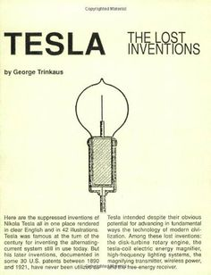 Tesla : The Lost Inventions by George Trinkaus, http://www.amazon.com/dp/0970961820/ref=cm_sw_r_pi_dp_Zy7.sb0K516SF