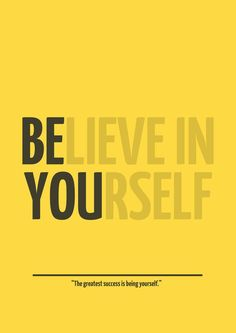 just BE(lieve in) YOU(rself) :) #inspiring #quote #beyourself #YOU