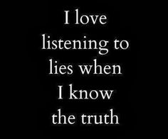 I don't- I hate it. I hate to be lied to when I KNOW the truth. IT makes me feel so abused by the liar, and so underestimated. Just tell the truth and don't lie about little things, I love you so I'll understand, but don't lie to me, please. Quotes Deep Feelings, Hurt Quotes, Badass Quotes, Wise Quotes, Mood Quotes, Positive Quotes, Inspirational Quotes, I Know Quotes, Karma Quotes