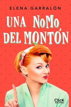 Una NoMo del montón, de Elena Garralón. NoMo: dícese de un extraño espécimen de mujer que no tiene hijos; a veces, inexplicablemente, ¡por decisión propia!