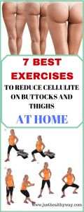 7 Best Exercises To Reduce Cellulite On Buttocks And Thighs At Home - Just Healthy Way
