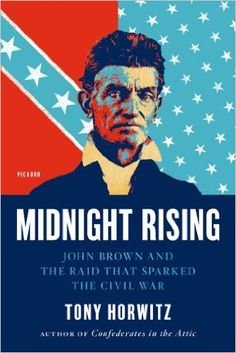 Midnight Rising: John Brown And The Raid That Sparked The Civil War.....fantastic book that engagingly chronicles this amazing human.