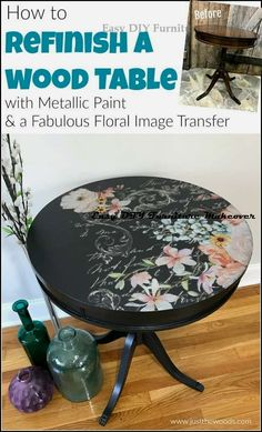 Refinishing furniture can mean so many things. Today I am sharing how to refinish a table with metallic paint and a fabulous floral image transfer. furniture How to Refinish a Table with Metallic Paint and Fabulous Florals Cheap Furniture Makeover, Diy Furniture Renovation, Diy Furniture Projects, Refurbished Furniture, Paint Furniture, Repurposed Furniture, Furniture Legs, Garden Furniture, Furniture Design