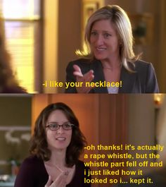 I think Liz Lemon is my spirit animal. I kinda want a rape whistle now, I mean like a metal one, it would be vintage/hipster cute Lemon Quotes, Lemon Party, Liz Lemon, 30 Rock, Tina Fey, My Spirit Animal, Laughing So Hard, Laugh Out Loud, The Funny