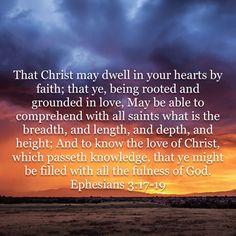 Ephesians 3:17-19 KJV