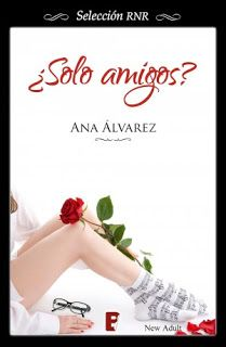¿Solo amigos? — Ana Álvarez (Reseña) - Viri Villarreal  