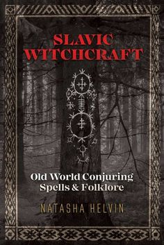 "Read ""Slavic Witchcraft Old World Conjuring Spells and Folklore"" by Natasha Helvin available from Rakuten Kobo. A practical guide to the ancient magical tradition of Russian sorcery and Eastern Slavic magical rites Slavic Tattoo, Destiny Book, Witchcraft Books, Occult Books, Wiccan Spells, Pagan Witch, Real Witches, Pagan Gods, New Gods"