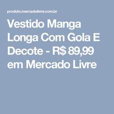 Vestido Manga Longa Com Gola  E Decote - R$ 89,99 em Mercado Livre