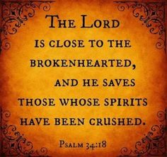 *♡* Psalm 34 - The Lord is close to the brokenhearted and saves the crushed in spirit. Bible Scriptures, Bible Quotes, Biblical Quotes, Religious Quotes, Biblical Words Of Encouragement, Peace Scripture, Bible Humor, Spiritual Sayings, Scripture Signs