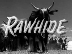 Rawhide is an American Western TV series starring Eric Fleming and Clint Eastwood that aired for eight seasons on the CBS network from January 1959 to September 1965 before moving to Tuesday nights from September 1965 until January Most Popular Tv Shows, Favorite Tv Shows, Popular Series, Tv Theme Songs, The Blues Brothers, Tv Themes, The Lone Ranger, Tv Westerns, Old Shows
