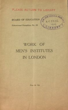 'Work of Men's Institutes in London' published by His Majesty's Stationery Office, 1926.