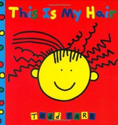 This is My Hair by Todd Parr, http://www.amazon.com/dp/0316908118/ref=cm_sw_r_pi_dp_72hosb1QV3JTB