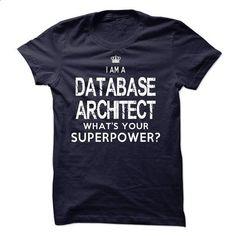 I am a Database Architect #shirt #fashion. GET YOURS => https://www.sunfrog.com/LifeStyle/I-am-a-Database-Architect-18112527-Guys.html?60505