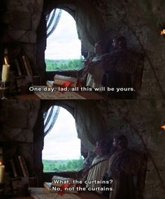 "Monty Python and the Holy Grail. ""What, the curtains?"" For some reason I found this  line soooo funny!"