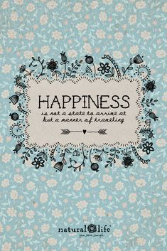 Happiness is a journey, not a destination! :)