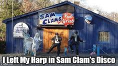 Image result for i left my harp in sam clam's disco