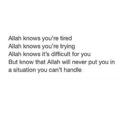 """""""Allah does not burden a soul beyond that it can bear…"""" (Qur'an, 2:286). #Allah #trustAllah"""
