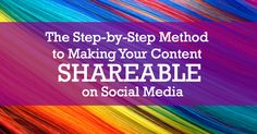 The Step-By-Step Method to Making Your Content Shareable on Social Media - on ProBlogger.net