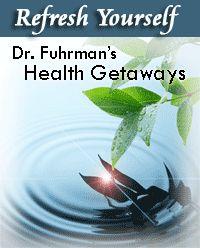 Refresh Yourself, Dr. Furhman's Health Getaways